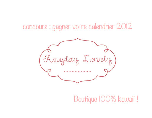 Anyday Lovely [concours inside]