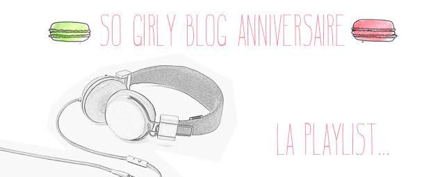 La Playlist du SoGirlyBlogAnniversaire