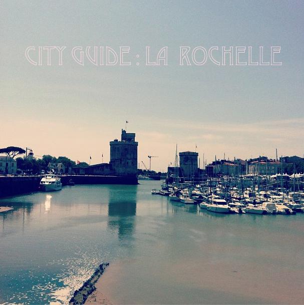 City Guide : La Rochelle