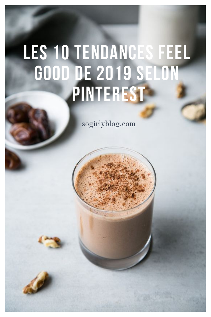 Les 10 tendances feel good de 2019 selon Pinterest