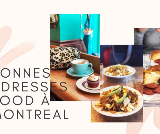 Mes bonnes adresses food à Montréal